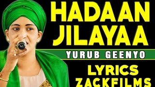 YURUB GEENYO┇HADAAN JILAYAA JACAYL ᴴᴰ 2017┇LYRICS