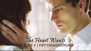 The Heart Wants - Christian & Ana | Fifty Shades of Grey