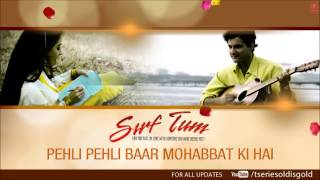Pehli Pehli Baar Mohabbat Ki Hai Full Song (Audio) | Sirf Tum | Sanjay Kapoor, Priya Gill