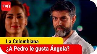 ¿Pedro siente cosas por Ángela? | La Colombiana - T1E3