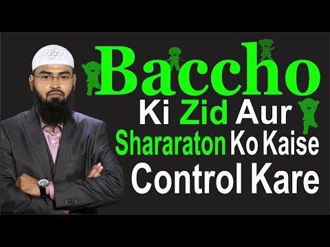 Xxx Mp4 Baccho Ki Zid Aur Shararaton Ko Kaise Control Kare By Adv Faiz Syed 3gp Sex