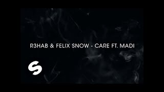 R3hab & Felix Snow - Care (ft. Madi) [OUT NOW]