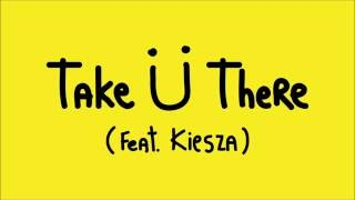 Jack Ü - Take Ü There ( feat. kiesza ) audio
