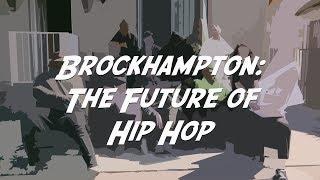 Brockhampton: The Future of Hip Hop
