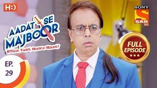 Aadat Se Majboor - आदत से मजबूर - Ep 29 - Full Episode - 10th November, 2017