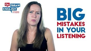 3 Big Mistakes in Your English Listening