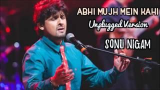 Abhi Mujh Mein Kahi MTV Unplugged Version   Sonu Nigam 2017   Bindass Music