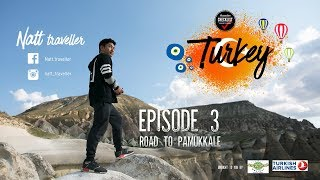 เที่ยวรอบโลก CHECKLIST 96 :Turkey Ep.3 Road to Pamukkale
