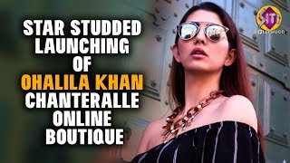 Star studded launching of ohalila Khan chanteralle online Boutique | Valentines Day Special