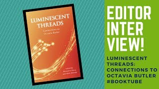 Bookish Interviews | Editors of 'Luminescent Threads'