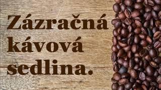 Zázračná kávová sedlina.