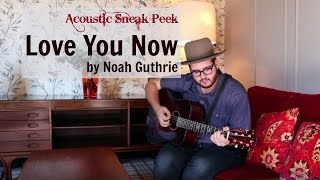 Love You Now by Noah Guthrie (Live at The Wittmore in Barcelona)
