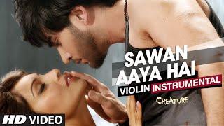 sawan aaya hai violin instrument  creature 3d  bipasha basu imran abbas naqvi