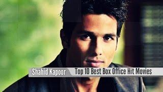 Top 10 Best Shahid Kapoor Box Office Hit Movies List