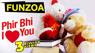 Phir Bhi I Love You | Funzoa Mimi Teddy Love Song | I Still Love You Song By Mimi Teddy