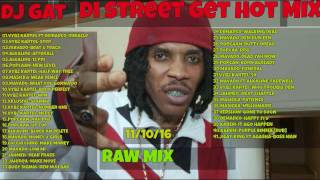 DJ GAT DI STREET GET HOT DANCEHALL MIX OCTOBER [RAW] FT VYBZ KARTEL/ALKALINE/MAVADO 1876899-5643