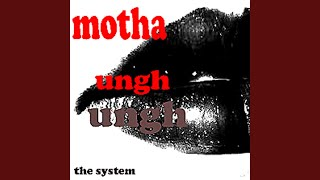 Motha Ungh Ungh