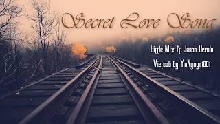 [ Lyrics + Vietsub ] SECRET LOVE SONG - Little Mix ft. Jason Derulo