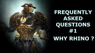 Frequently Asked Questions #1 - Why do you play Rhino so much ?