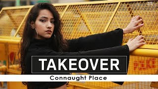 Takeover Delhi | Connaught Place - Day 1 | Rated X Team