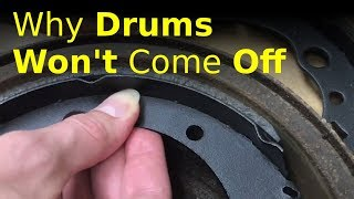 why brake drums WON'T come off (how to remedy the problem)