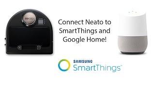 Neato Botvac + SmartThings + Google Home (How To Setup)