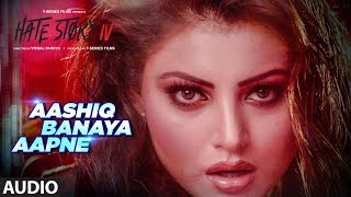 Aashiq Banaya Aapne Full Audio | Hate Story IV |  Urvashi Rautela | Himesh Reshammiya Neha Kakkar