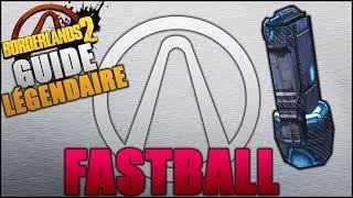 (Devenez une Légende)  Borderlands 2 : Arme Légendaire Fastball !