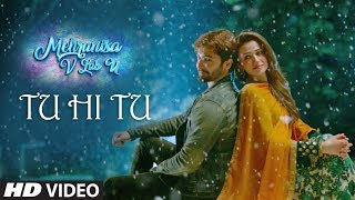 Tu Hi Tu Video Song | Mehrunisa V Lub U || Danish Taimoor, Sana Javed, Jawed sheik