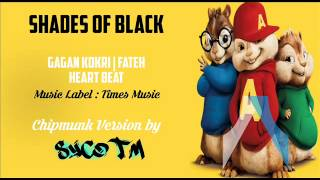 Shades of Black | Chipmunk Version | Gagan Kokri ft Fateh | Heartbeat | Syco TM