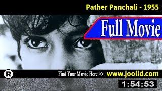 Watch: Pather Panchali (1955) Full Movie Online