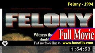 Watch: Felony (1994) Full Movie Online