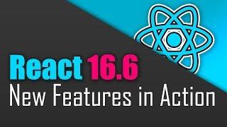 React 16.6 - What