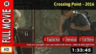 Watch Online : Crossing Point (2016)