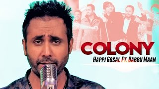 Happi Gosal Ft. Babbu Maan - Colony | Aah Chak 2015