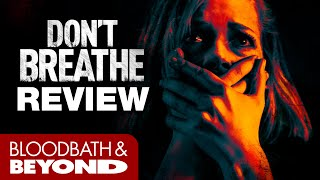 Don't Breathe (2016) - Movie Review