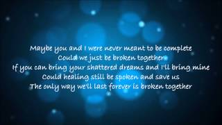 Casting Crowns - Broken Together ~ Lyrics