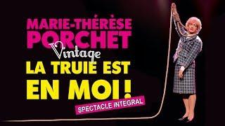Marie-Thérèse Porchet : La Truie est en moi ! (2017) [SPECTACLE INTEGRAL]