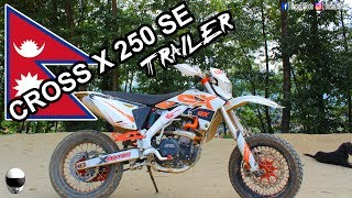 CROSS X 250 SE TRAILER | REVIEW [COMING SOON] | NEPAL