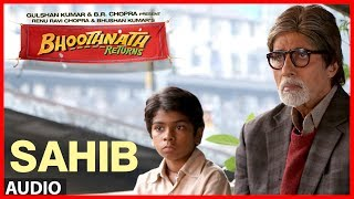 Sahib Full Song (Audio) Bhoothnath Returns | Amitabh Bachchan, Parth Bhalerao