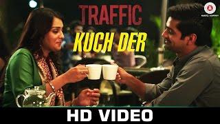 Kuch Der - Traffic | Mithoon feat Palak Muchhal | Manoj Bajpayee & Divya Dutta