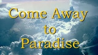 Come Away to Paradise (new Gospel music)