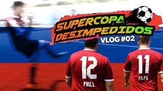 VLOG #2 - GOLAÇO NA SUPERCOPA DESIMPEDIDOS