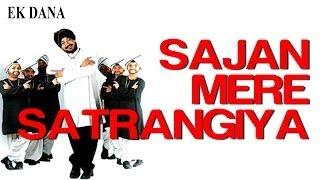 Sajan Mere Satrangiya Feat Priyanka Chopra  Ek Dana  Daler Mehndi