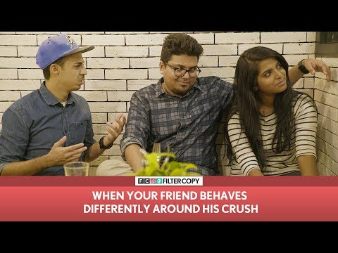 Xxx Mp4 FilterCopy When Your Friend Behaves Differently Around His Crush Ft Jordindian Nayana Shyam 3gp Sex