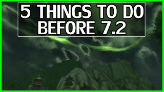 5 Things To Do Before 7.2 - WoW Legion