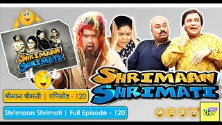 Shrimaan Shrimati | Full Episode 120