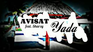 Avisat   Yada ft  Sharzy