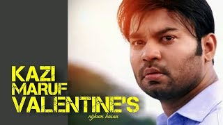 Kazi Maruf reveal the truth about valentine day