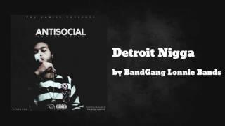 Detroit Nigga ft BandGang Biggs - BandGang Lonnie Bands